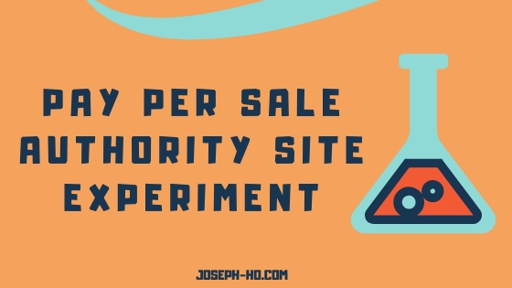 Pay Per Sale Authority Site Model Experiment